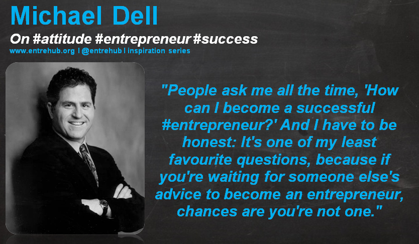 """People ask me all the time, 'How can I become a successful #entrepreneur?' And I have to be honest: It's one of my least favorite questions, because if you're waiting for someone else's advice to become an entrepreneur, chances are you're not one."" #michaeldell for more #news and #insights for #smallbusiness #startups and #entrepreneurs come visit us @ www.entrehub.org - its free to subscribe! remember to #like and #share our posts with your friends and networks!"