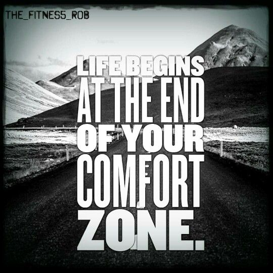 Life Begins At The End Of Your Comfort Zone Daily Motivation