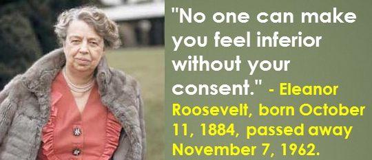 Eleanor Roosevelt, born October 11, 1884, passed away November 7, 1962. #EleanorRoosevelt #AmericanFirstLadies #OctoberBirthdays #Quotes