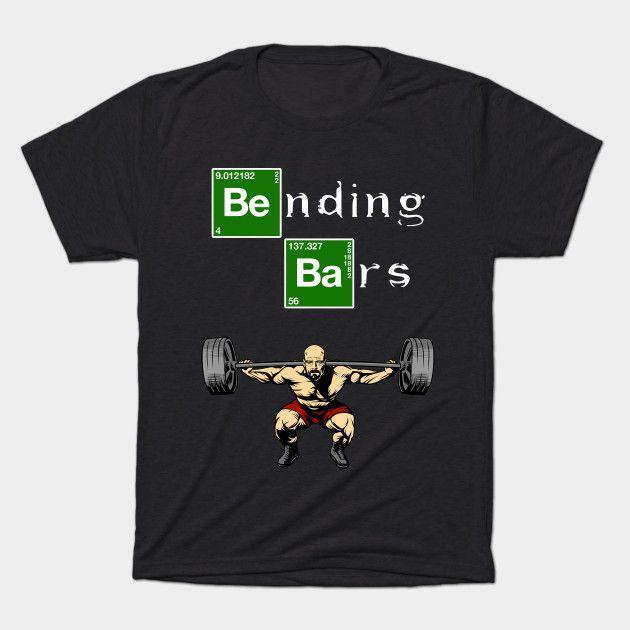 Bending Bars Walter White Gym Motivation Funny Motivation T-shirt, Best Motivation T-shirt