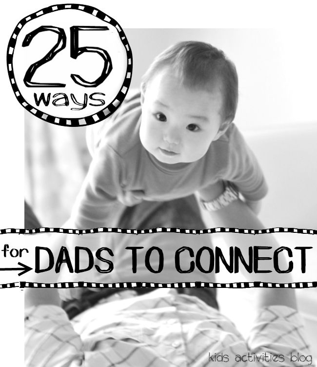 Gifts are great, but we all know that the main point of Father's Day is to celebrate the relationship dads have with kids...For Dads: 25 Ways to Connect with Kids
