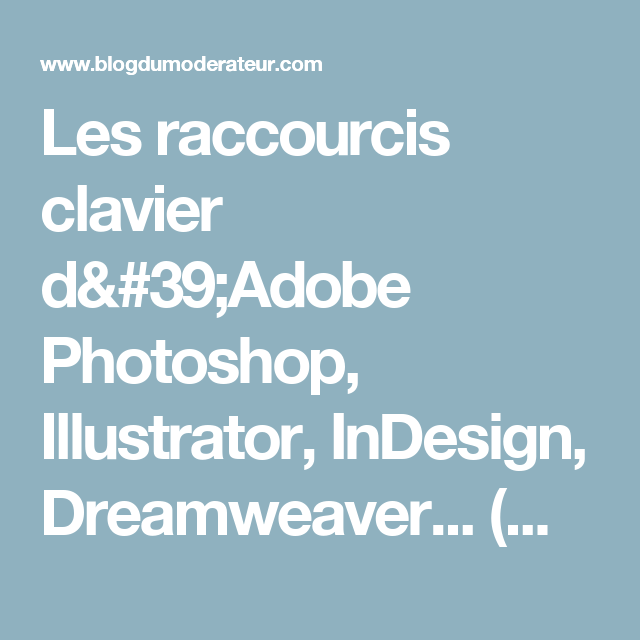 les raccourcis clavier d u0026 39 adobe photoshop  illustrator