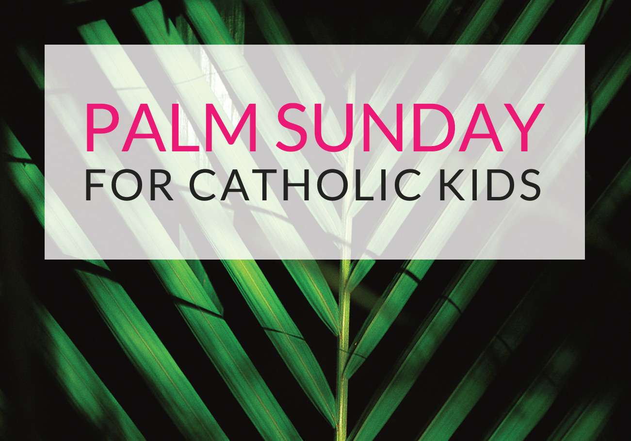 Palm Sunday For Catholic Kids