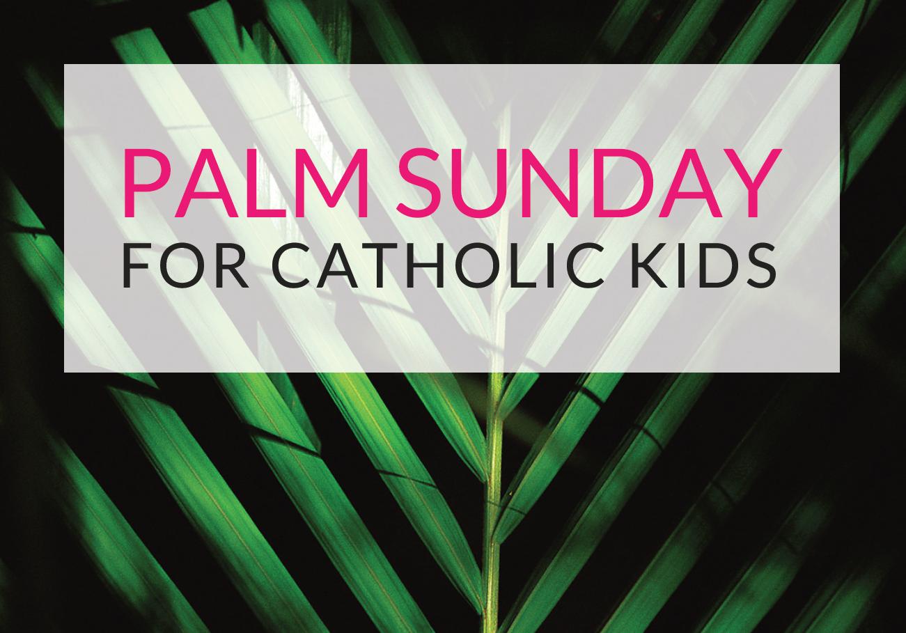 Palm Sunday For Catholic Kids