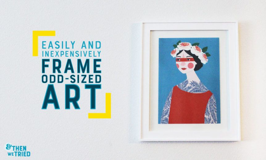 Easily and Inexpensively Frame Odd-sized Art | Traditional frames ...