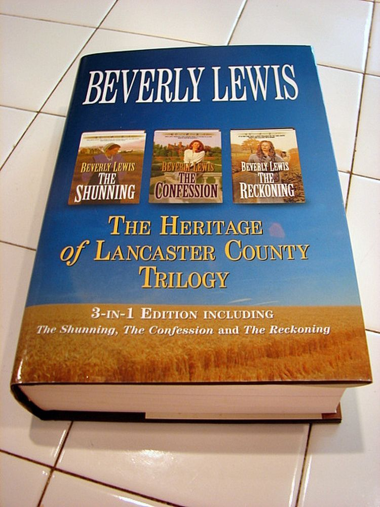 BEVERLY LEWIS HERITAGE OF LANCASTER COUNTY TRILOGY SHUNNING;CONFESSION;RECKONING