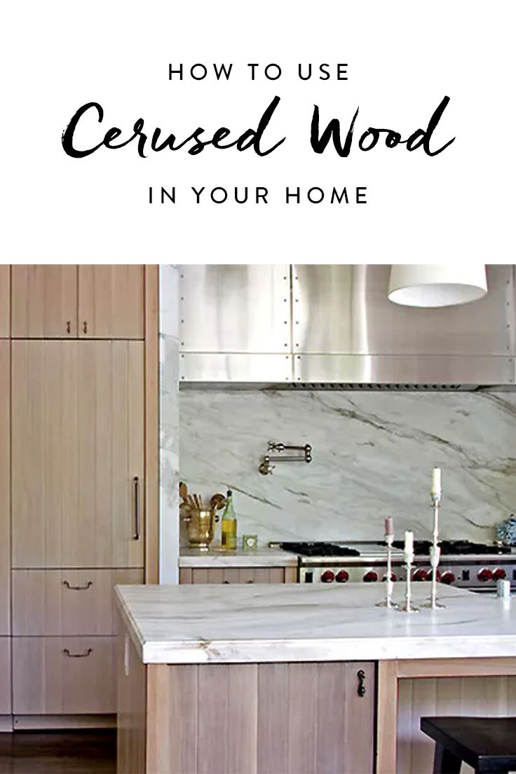 What The Heck Is Cerused Wood And How Should I Be Using It Purewow Decor Kitchen Home Cerused Wood Kitchen Remodel Trends Remodeling Trends