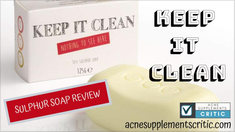 Keep it Clean 10% Sulphur Soap Review- Does it Actually Work