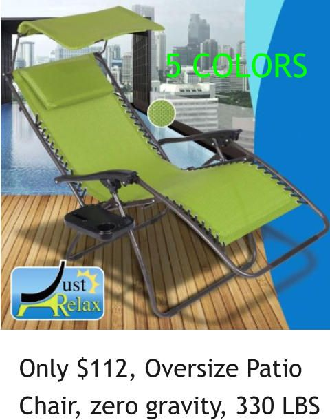 Charmant Only $112, Oversize Patio Chair, Zero Gravity, 330 LBS 5 COLORS