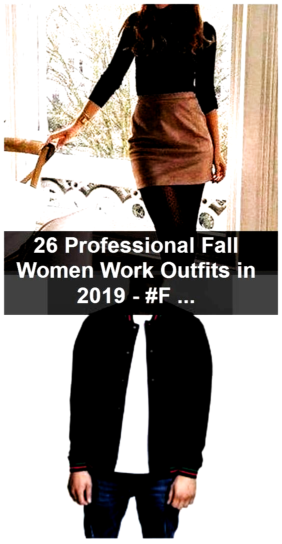 Photo of 26 Professional Fall Women Work Outfits in 2019 – #Fall #falltrends #mote #Outfi…