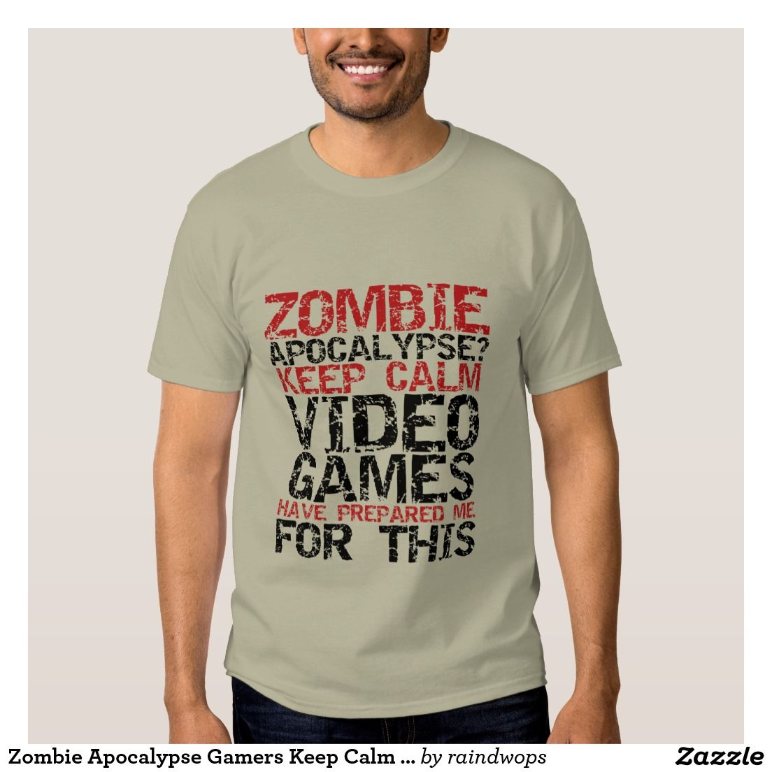 Zombie Apocalypse Gamers Keep Calm Funny T Shirt Zazzle Com Funny Gamer Quote Funny Tshirts T Shirt