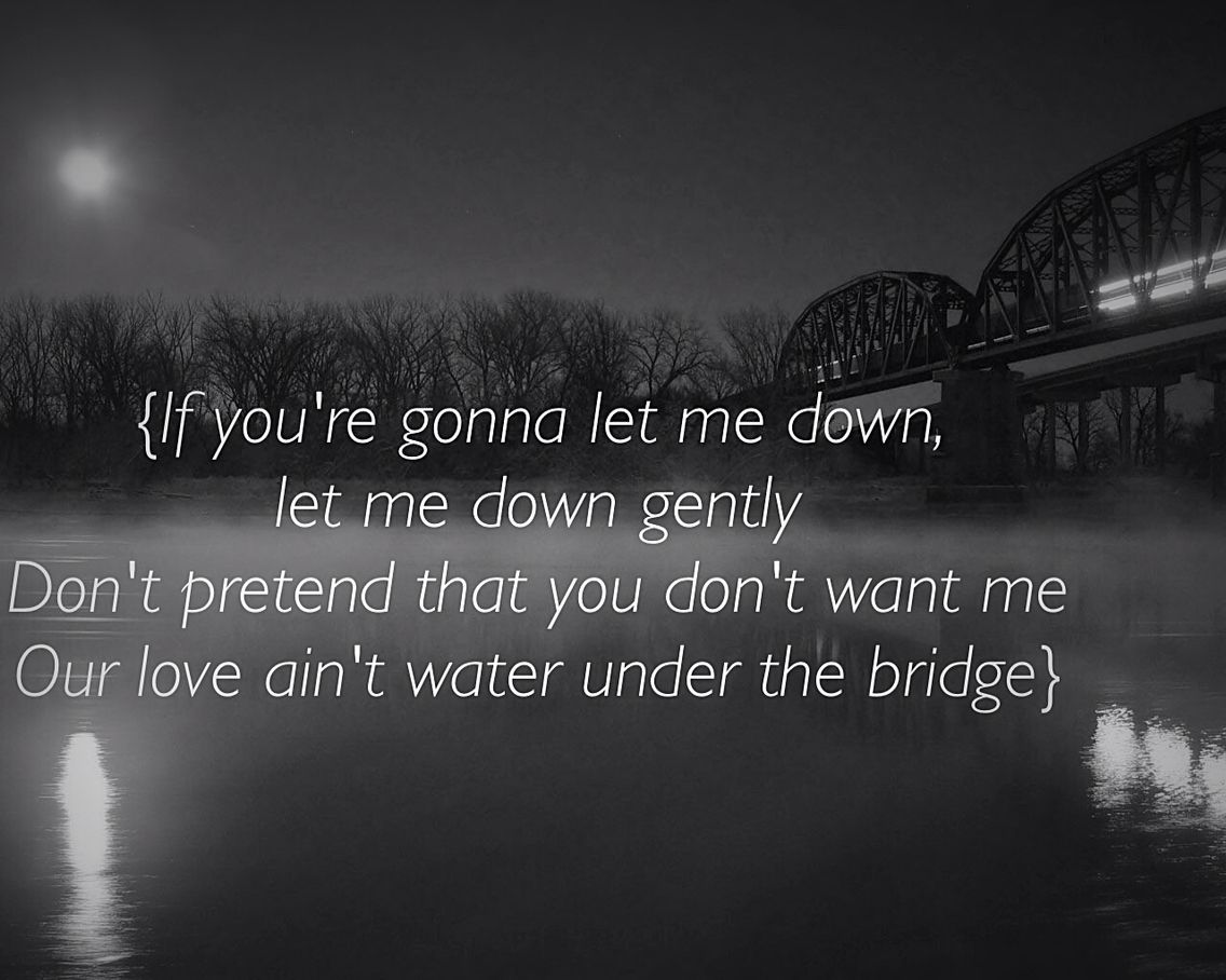 Water Under The Bridge Water Under The Bridge Song Quotes
