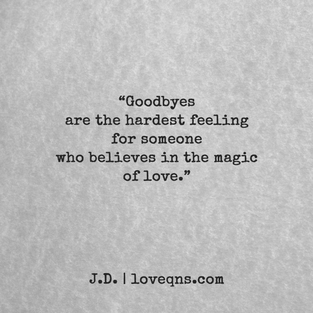"""Magical Love Quotes: """"Goodbyes Are The Hardest Feeling For Someone Who Believes"""