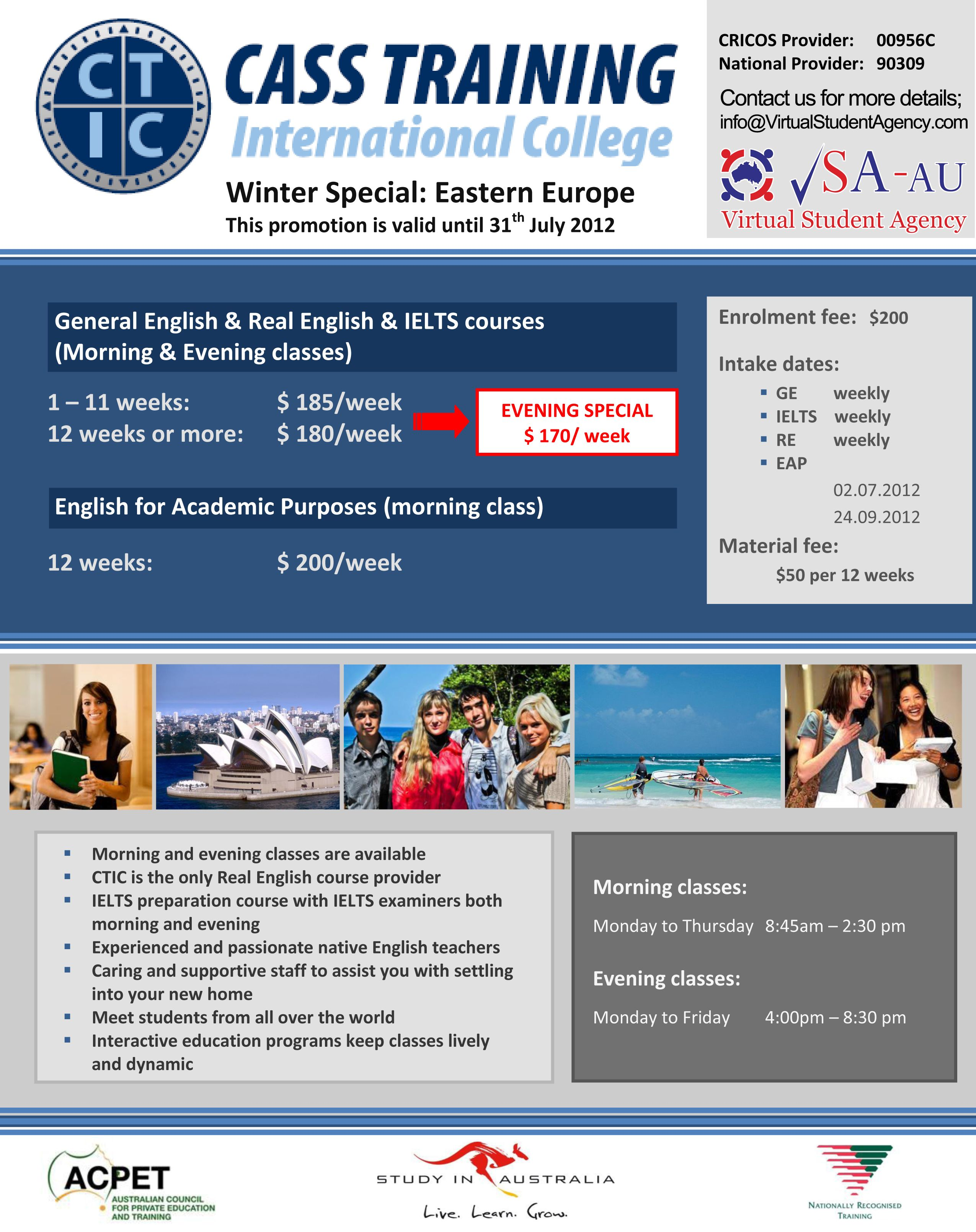 English courses are available from $175 per week for Easter European students at CTIS until the end of July 2012.    Contact us for more details;  http://www.VirtualStudentAgency.com/contact-us