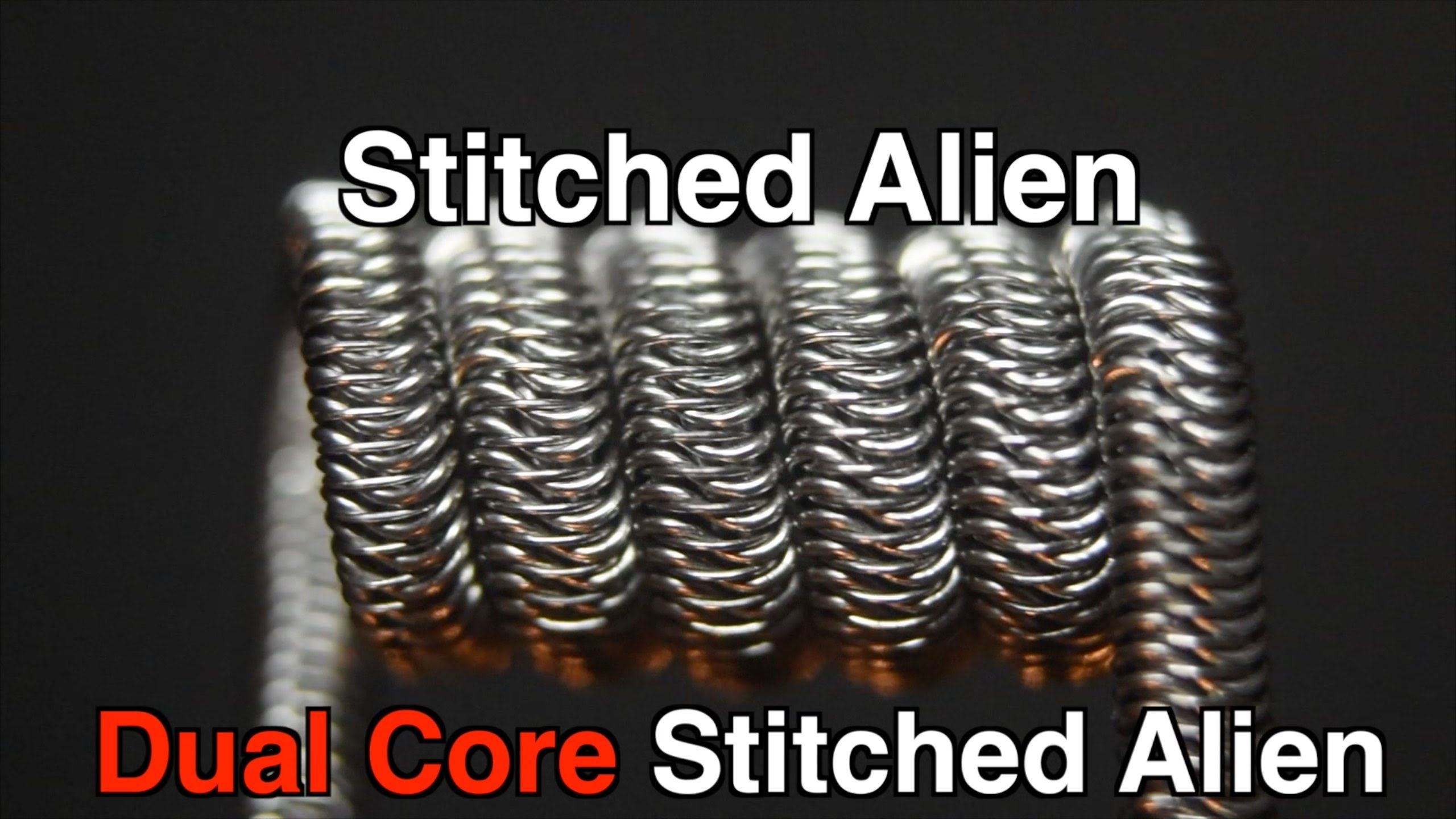 Stitched Alien | Dual Core Stitched Alien | ALIEN BUILD COILS ...