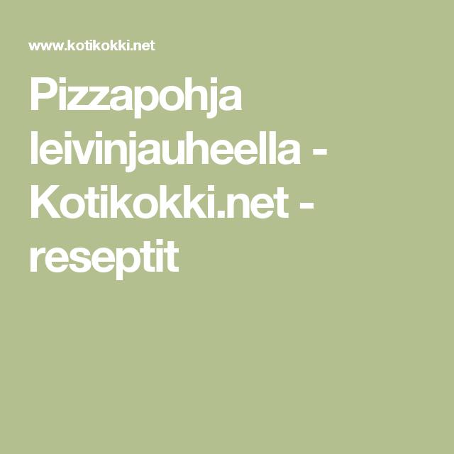 Pizzapohja leivinjauheella - Kotikokki.net - reseptit