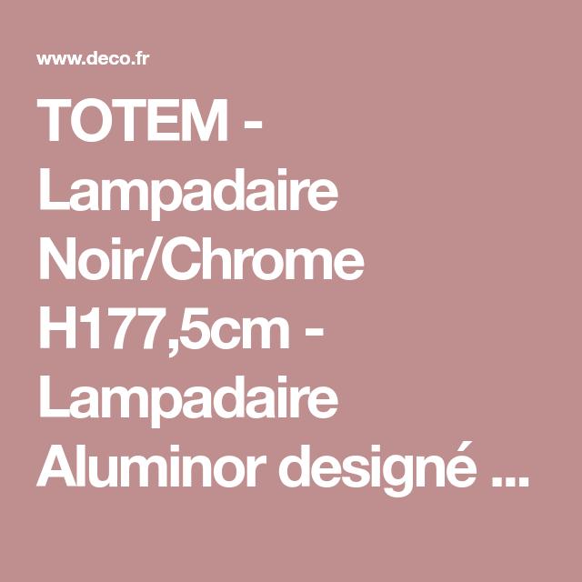 Totem Lampadaire Noir Chrome H177 5cm Lampadaire Aluminor Designe Par Lampadaire Noir Lampadaire Deco Fr