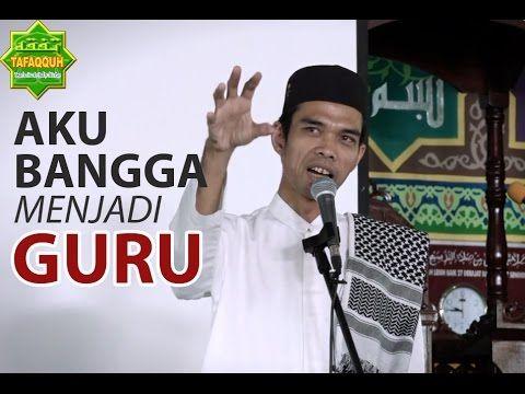 """""""Aku Bangga Menjadi Guru"""" - Ustadz Abdul Somad, Lc. MA"""