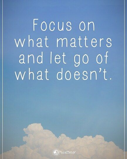 Tag someone who  needs to read this.  Focus on what matters and let go of what doesn't. #powerofpositivity