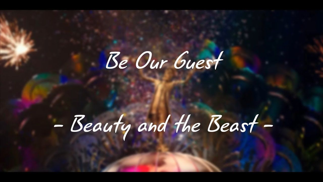 Beauty And The Beast 2017 Be Our Guest Lyrics Beauty And The