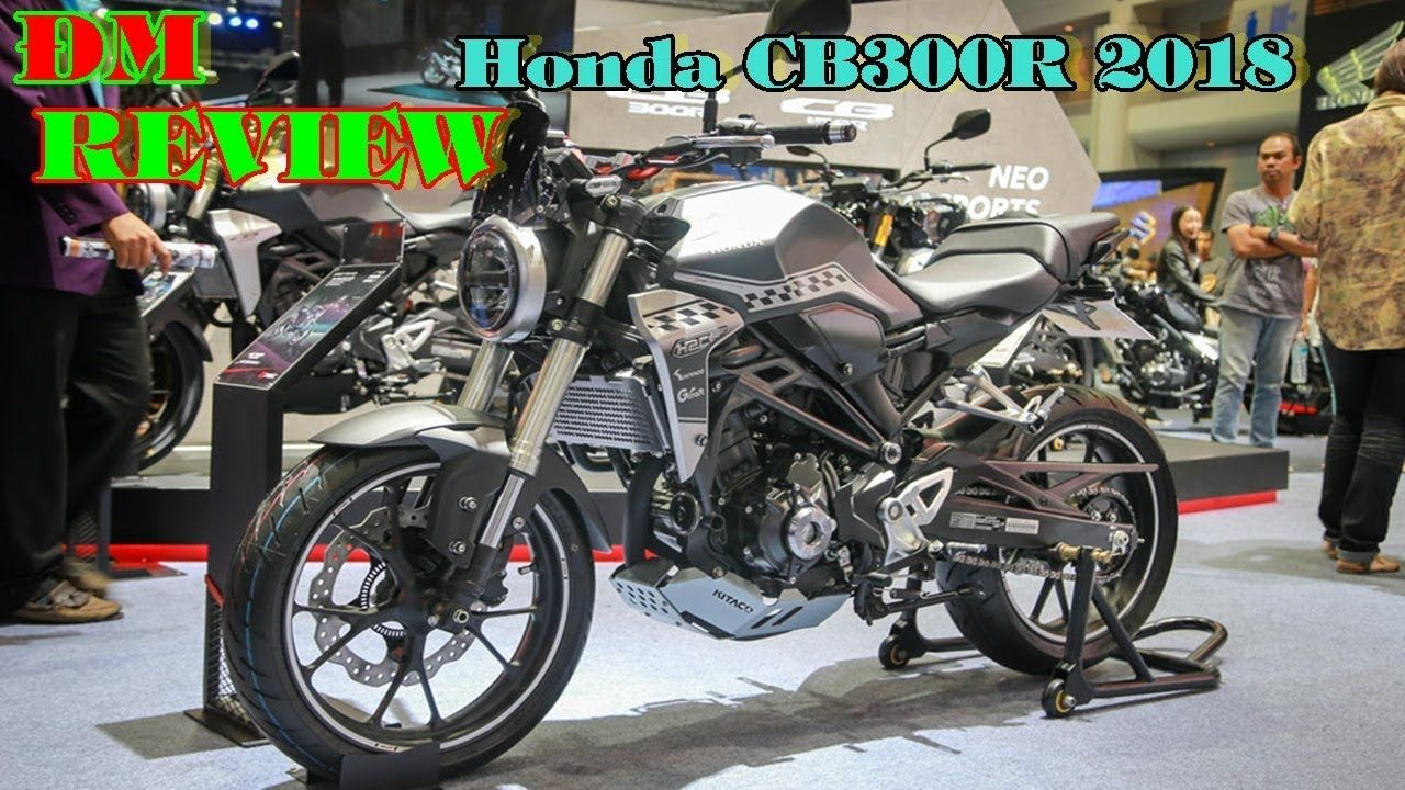 Stunned With The Motorcycle Supercar Honda CB300R 2018 Yamaha MT 03