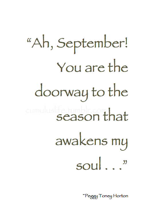 Incroyable Autumn ~ U201cAh, September! You Are The Doorway To The Season That