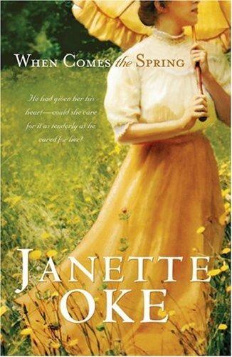 When Comes The Spring Janette Oke Janette Oke Books Spring