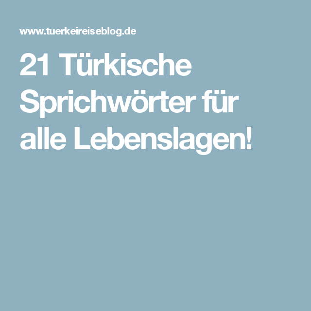 Zitate  C B  Turkische Sprichworter Fur Alle Lebenslagen Turkische Sprache Sprachen Turkisch Lernen Weisheiten