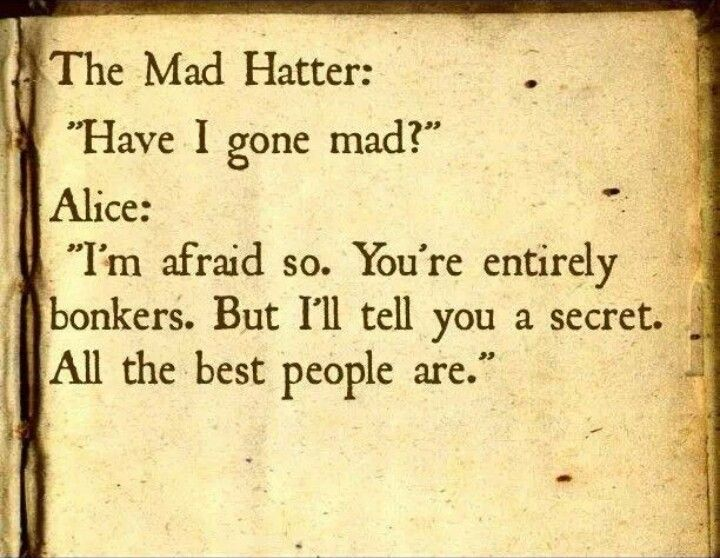 :) Makes me feel better, anyway! The Mad Hatter