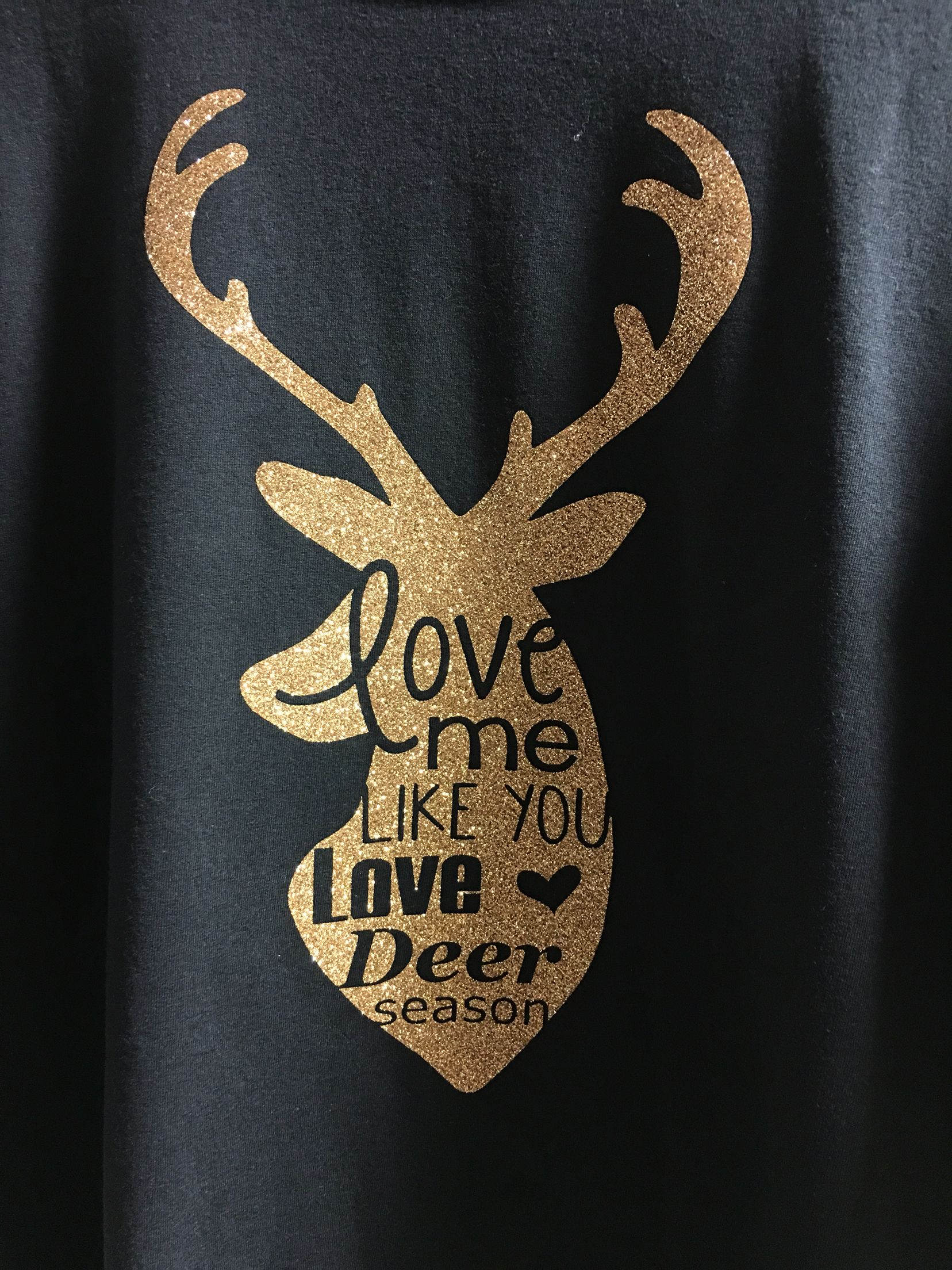 Love Me Like You Love Deer Season Vinyl Heat Transfer Gold Glitter - Custom vinyl decals machine for shirts