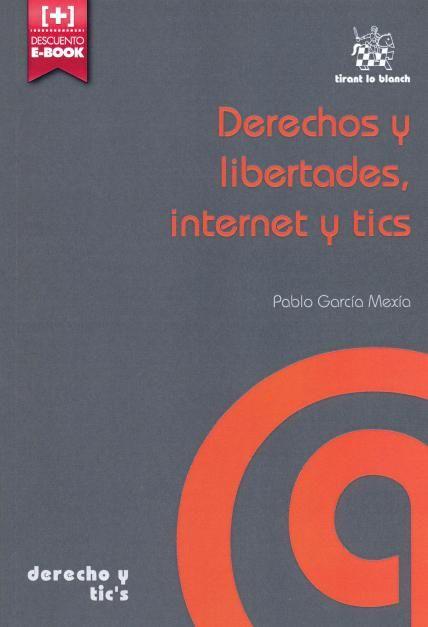 Derechos y libertades, internet y tics / Pablo García Mexía