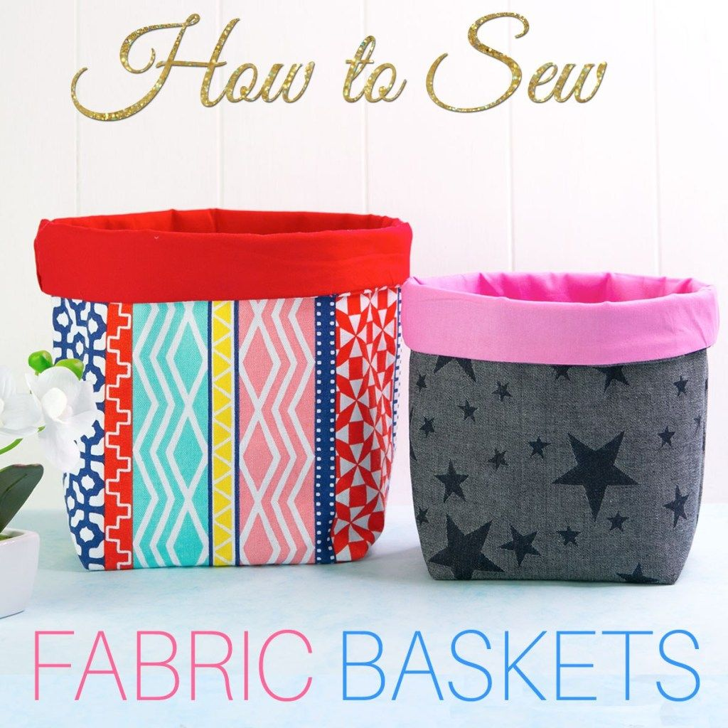 Fabric basket Tutorial: How to make fabric baskets in 5 sizes  | TREASURIE