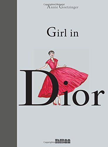 Girl in Dior: Annie Goetzinger: 9781561639144: Books - Amazon.ca
