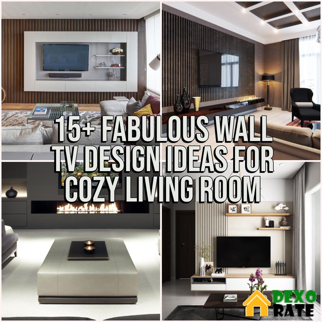 15 Fabulous Wall Tv Design Ideas For Cozy Living Room Dexorate Cozy Living Rooms Cozy Living Eclectic Living Room
