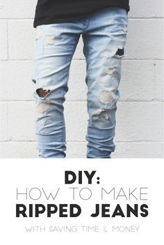Ripped Jeans: How To Make Ripped Jeans ( DIY ) | Mens fashion blog ...