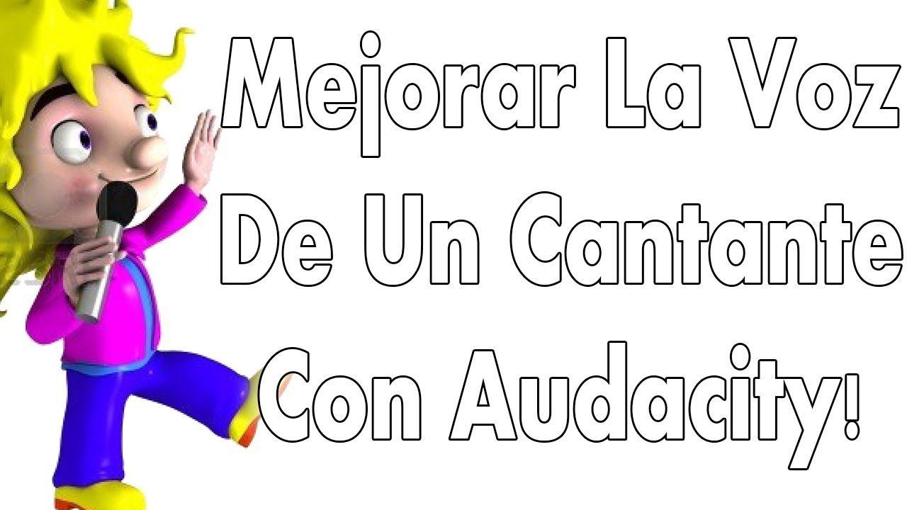 Mejorar La Voz De Un Cantante Con Audacity Songs Ebook Free Ebooks