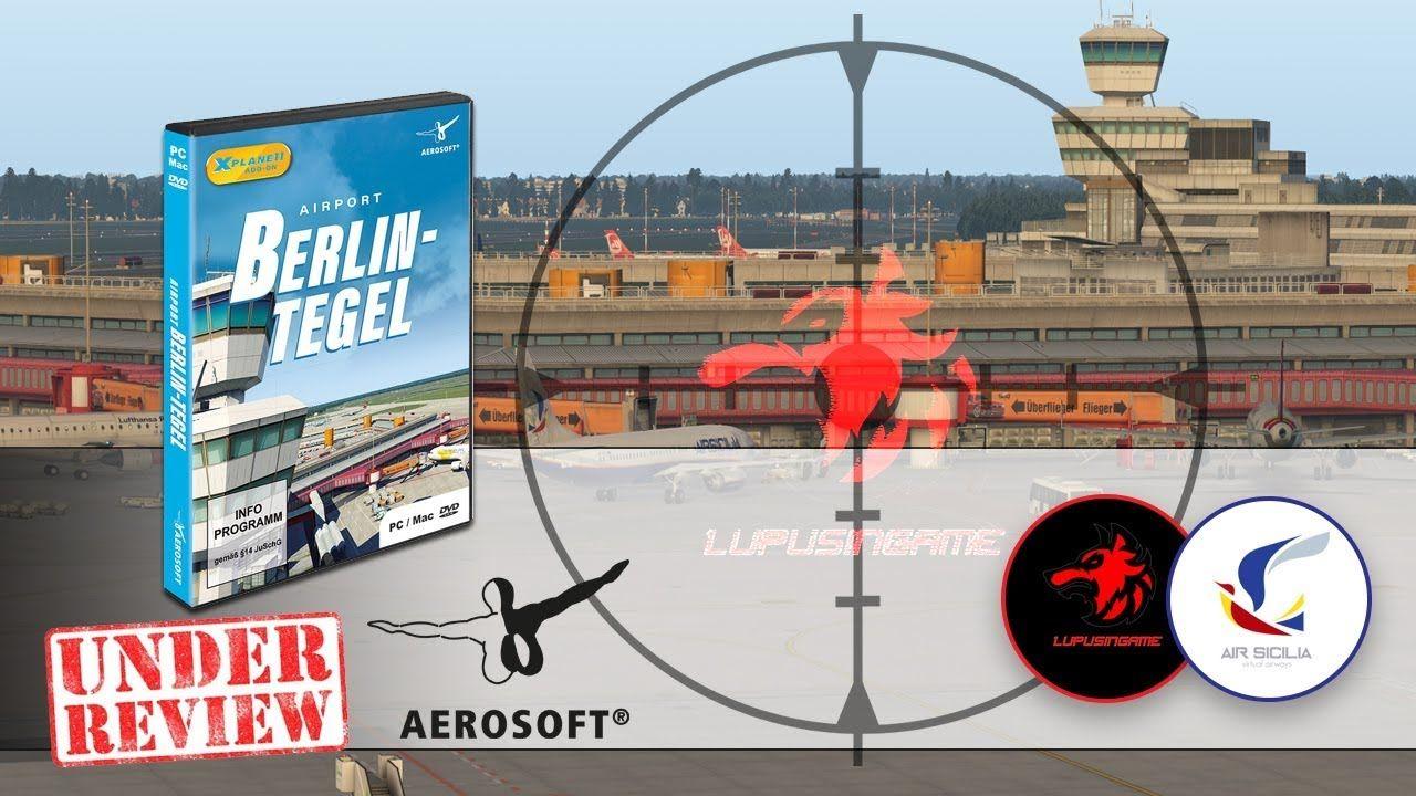 Xplane 11 Video recensione Aerosoft Berlino Tegel EDDT In