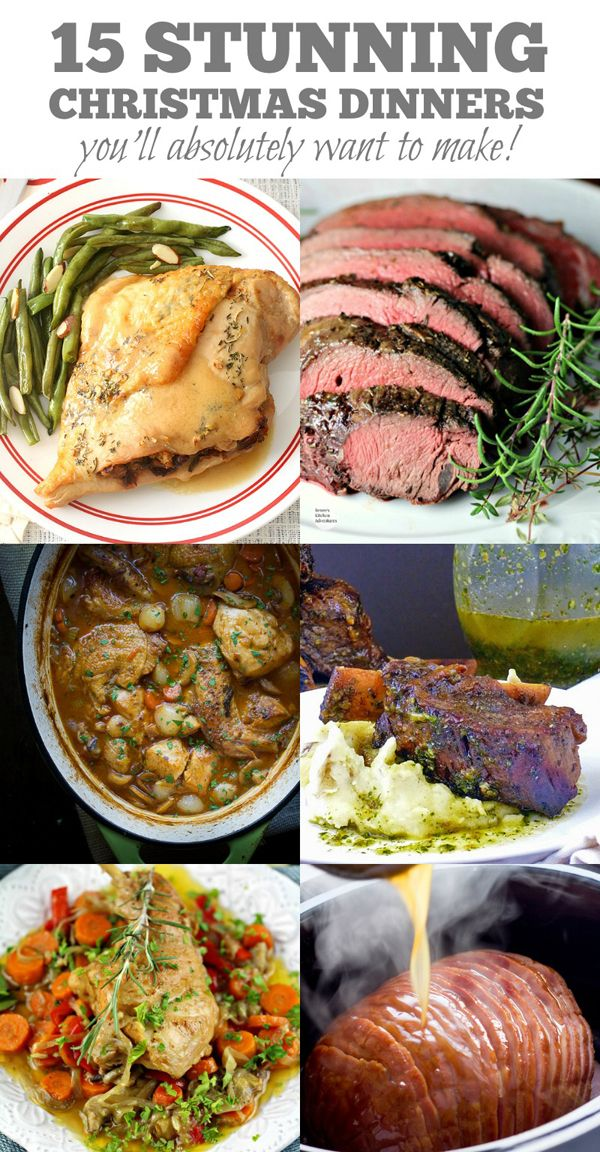 15 Stunning Christmas Dinners You Ll Absolutely Want To Make Christmas Food Dinner Christmas Dinner Recipes Easy Christmas Dinner Menu