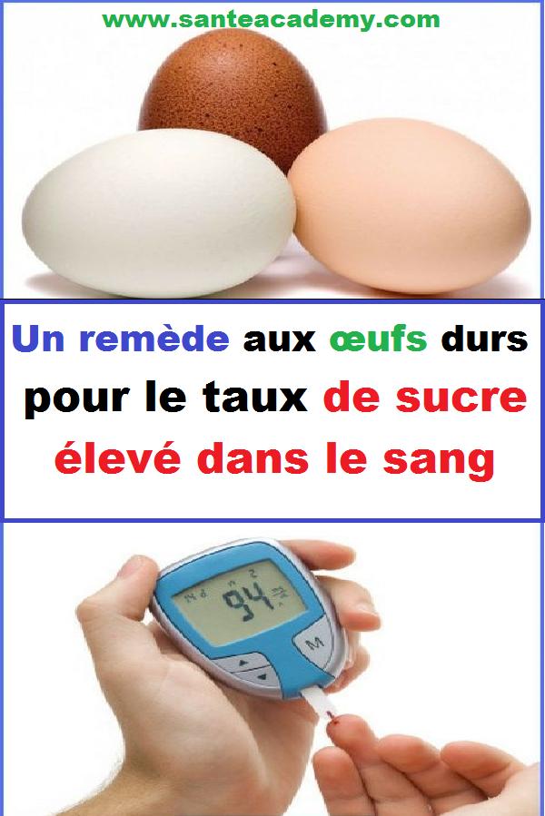 Un remède aux œufs durs pour le taux de sucre élevé dans..
