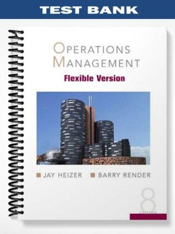 Test Bank For Operations Management Flexible Version And