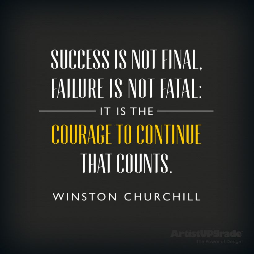 "Motivational Inspirational Quotes: ""Success In Not Final, Failure Is Not Fatal : It Is The"
