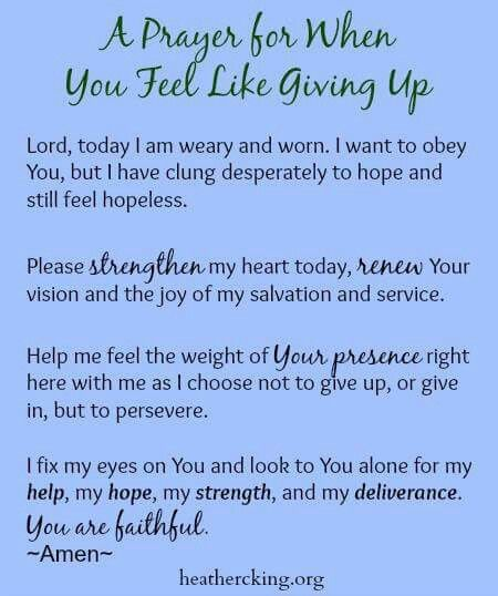 10 Inspirational Quotes For When You Feel Like Giving Up: Prayer For Not Giving Up