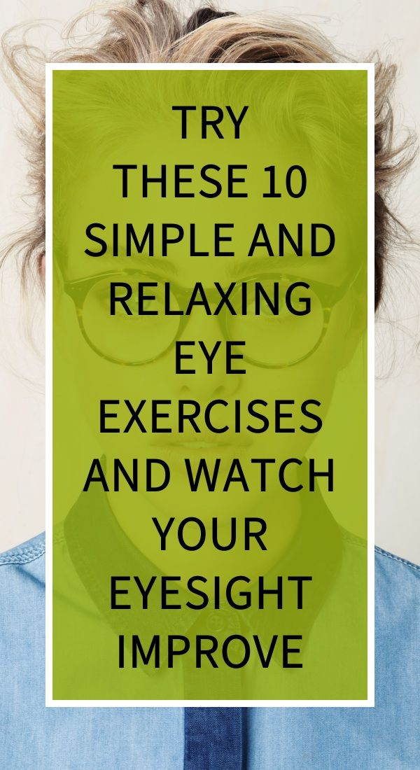 Try These 10 Simple And Relaxing Eye Exercises And Watch Your Eyesight Improve Eye Exercises Health Herbal Cure