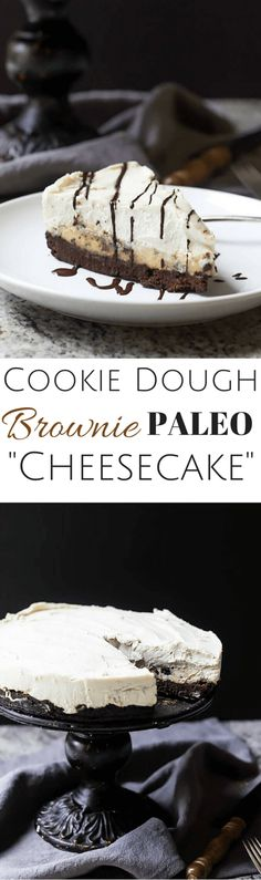 """Cookie Dough Brownie Paleo """"Cheesecake"""" with a vegan option!"""