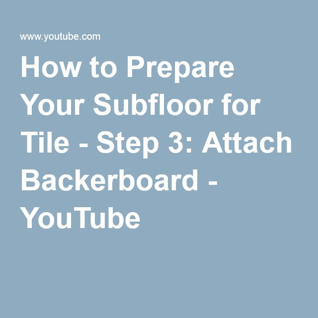 Best How To Prepare Your Subfloor For Tile Step 3 Attach 640 x 480