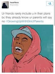 HONESTLY!!! and my parents think their rules don't mess with my social life....