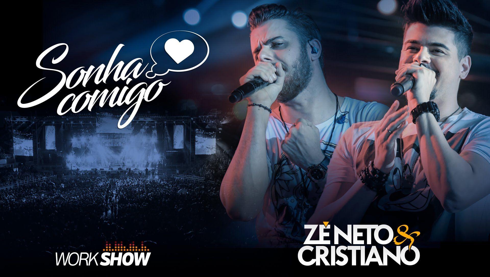 Zé Neto e Cristiano - Sonha Comigo - #ZeNetoeCristianoSonhaComigo - Grav...