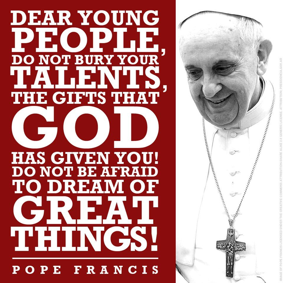 Inspirational Quotes For Young Adults 7 Kutipan Dari Paus Fransiskus  Pope Francis Young People And