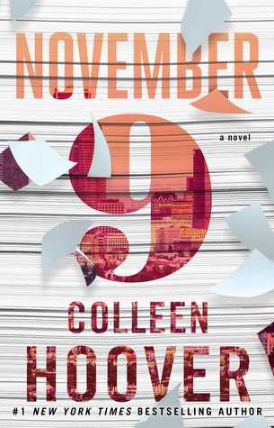 November 9 by Colleen Hoover Angst and twists made November 9 an enjoyable read, but a new reading app made it a frustrating one.
