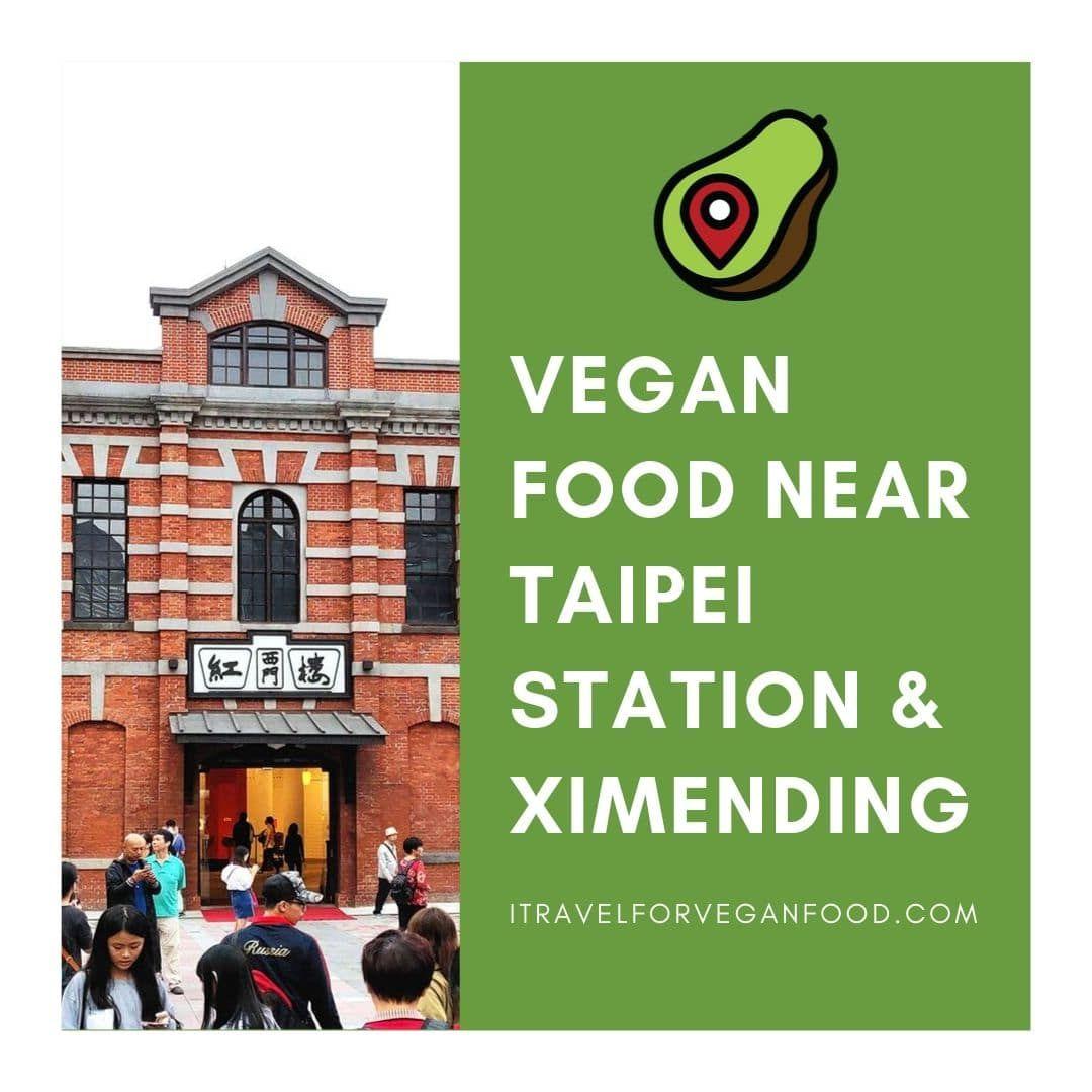 Vegan Food Near Taipei Station And Ximending Vegan Recipes Affordable Vegan Vegan